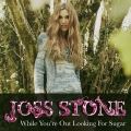 JossStone-Sing17WhileYoureOutLookingForSugar