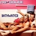 NoDoubt-Sing07Bathwater