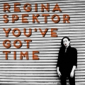 ReginaSpektor-Sing15YouveGotTime