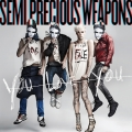 SemiPreciousWeapons-02YouLoveYou