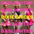 DixieChicks-05Gaslighter