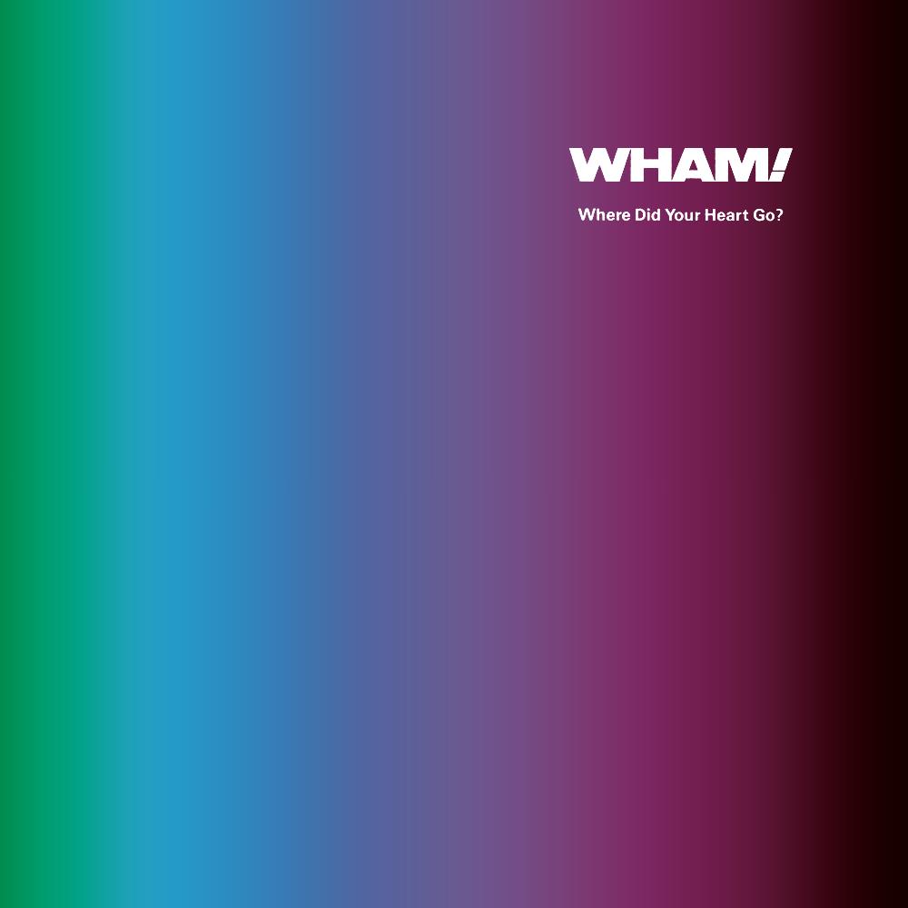 Wham Where Did Your Heart Go Wham Rap 86